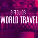 #GiftGuides: The World Traveler