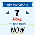 New Merchant? 7 Additional Things To Do Now