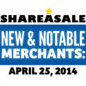 ShareASale New & Notable Merchants April 25