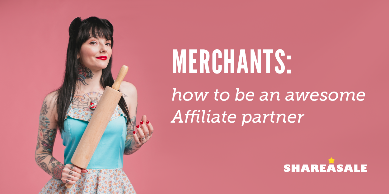 How to be a great affiliate partner