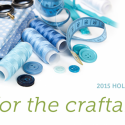 #GiftGuides: Gifts for the Craftaholic