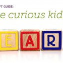 #GiftGuides: Gifts for the Curious Kid
