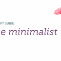 #GiftGuides: Gifts for the Minimalist