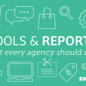 Reports & Tools that Every Agency Should Use