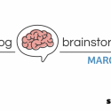 Blog Post Brainstorm: March