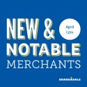 New & Notable Merchants: April 12, 2016