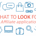 Affiliate Applications – What to Look For!