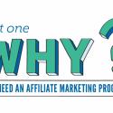 Why Do I Need An Affiliate Marketing Program? Part I