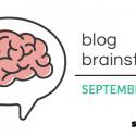 September Blog Brainstorm