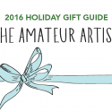 #GiftGuides: Gifts for the Amateur Artist