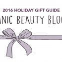 #GiftGuides: Gifts for the Organic Beauty Blogger