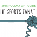 #GiftGuides: Gifts for the Sports Fanatic