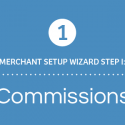 Merchant Setup Wizard Walkthrough – Part 1: Commissions