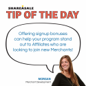 Tip of the Day: Offer Bonuses!