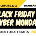 The Ultimate Cyber Monday + Black Friday Guide for Affiliates – Part I