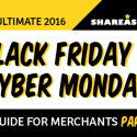 The Ultimate Black Friday + Cyber Monday Guide for Merchants – Part III