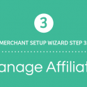 Merchant Setup Wizard Walkthrough – Part 3: Managing Affiliates