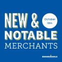 New & Notable Merchants: October 18, 2016