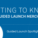 Guided Launch Spotlight Series