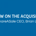 Straight from the Top – Information on ShareASale's Acquisition By Affiliate Window from ShareASale CEO Brian Littleton