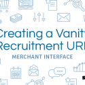 Vanity Recruitment URL Creator