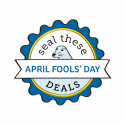 Seal These Deals: April Fools