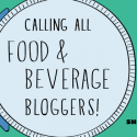 Calling All Food & Beverage Bloggers!