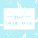 #GiftGuides: Gifts for the Bride-to-Be
