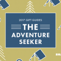 #GiftGuides: Gifts for the Adventure Seeker