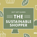 #GiftGuides: Gifts for the Sustainable Shopper