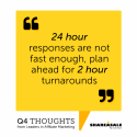 Q4 Thoughts: Quick Responses are a Necessity