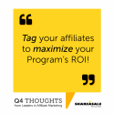 Q4 Thoughts: Tag Your Affiliates for Maximum ROI