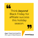 Q4 Thoughts: Thinking Beyond Black Friday