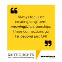 Q4 Thoughts: Focus on Creating Meaningful Connections