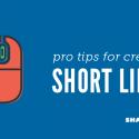 Pro Tips for Creating Short Links