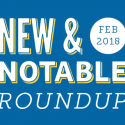 New & Notable Merchants: February 2018