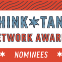 Announcing the ThinkTank Network Awards Nominees