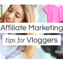Affiliate Marketing Tips for Vloggers