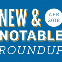 New & Notable Merchants: April 2018