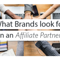 What Brands Look for in an Affiliate Partner