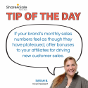 Tip of the Day: Encourage affiliates to send new customers