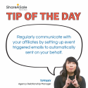 Tip of the Day: Connect with your affiliates by using triggered emails