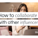 How to collaborate with other influencers