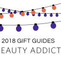 #GiftGuides: Gifts for the Beauty Addict