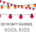 #GiftGuides: Gifts for the Kool Kids