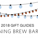 #GiftGuides: Gifts for the Morning Brew Barista
