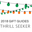 #GiftGuides: Gifts for the Thrill Seeker