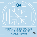 Q4 Readiness Guide for Affiliates: Important Dates