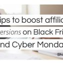 5 Tips to Boost Affiliate Conversions on Black Friday and Cyber Monday