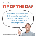 Tip of the Day: Bonus incentives can keep the Q4 momentum going
